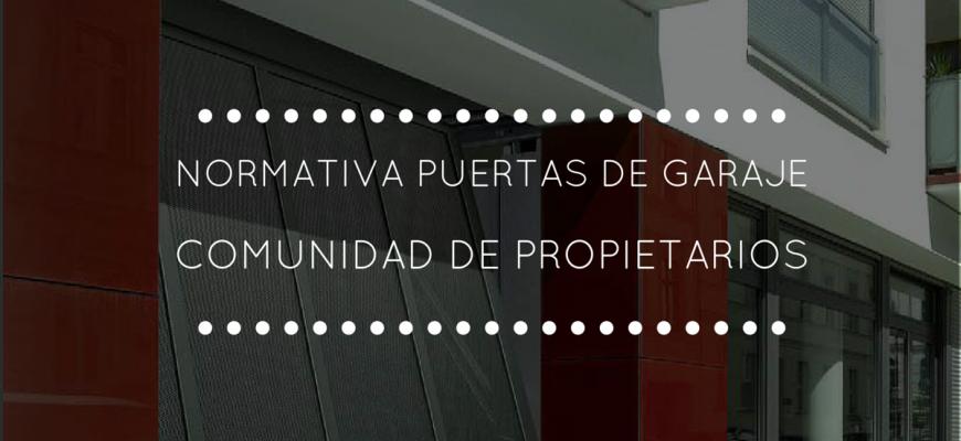 normativa puertas de garaje comunidad de propiietarios